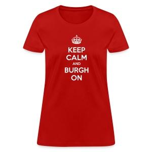 Keep Calm and Burgh On Women's T - Women's T-Shirt