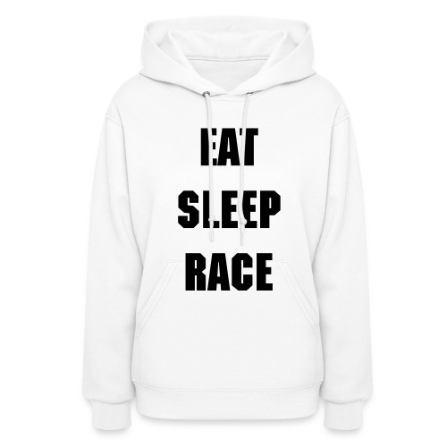 EAT SLEEP RACE REPEAT Womens Hoodie - Women's Hoodie