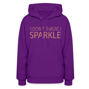 Women's Hoodie - I don't sweat I sparkle, Sparkle's in pink glitz,  Fit Affinity Fitness ,