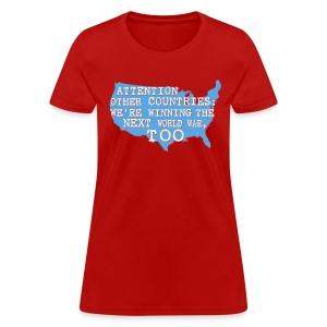 We're Winning the Next World War Women's T - Women's T-Shirt