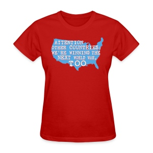 We're Winning the Next World War Women's T - Women's T-Shirt