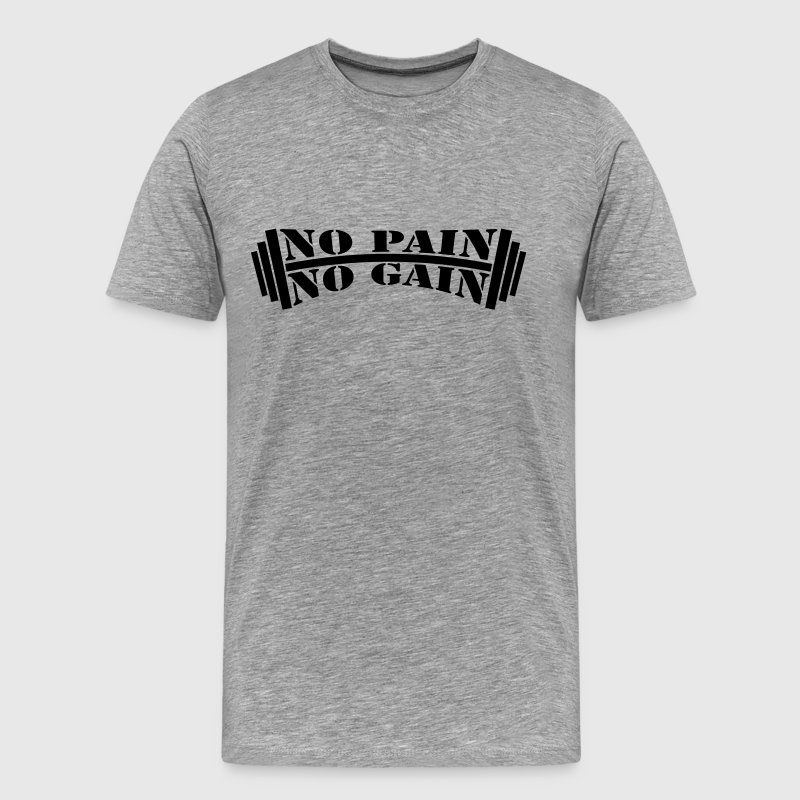 No Pain No Gain Bodybuilding Design T-Shirts - Men's Premium T-Shirt