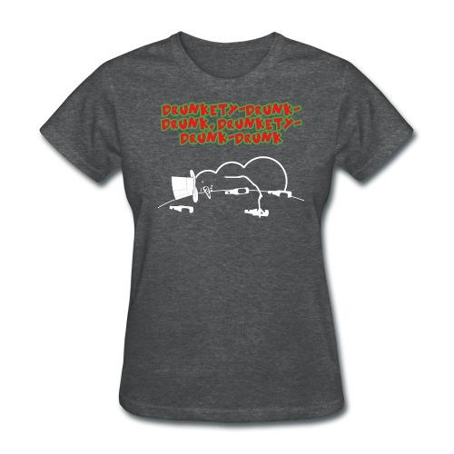 Drunkety-Drunk-Drunk Women's T - Women's T-Shirt