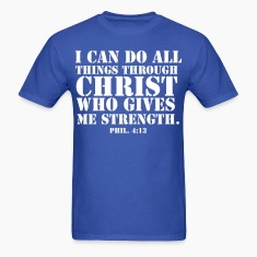 I Can Do All Things Through Christ Who Gives Me