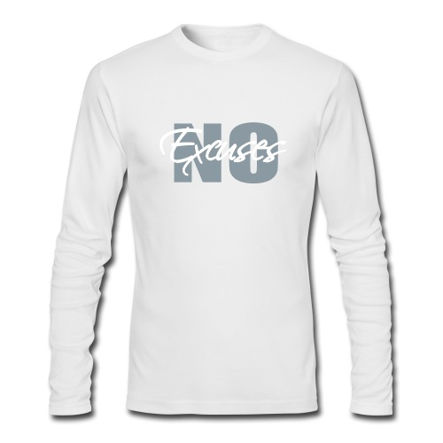 No Excuses Men's Long Sleeve Fitted T-Shirt - Men's Long Sleeve T-Shirt by Next Level