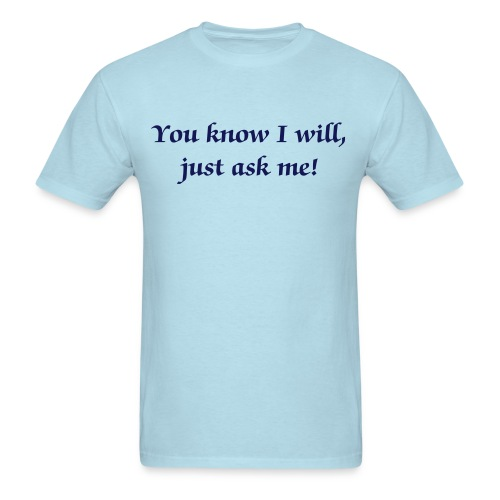 Just Ask - Men's T-Shirt
