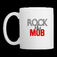 Mugs & Drinkware ~ Coffee/Tea Mug ~ Rock the Mob Mug