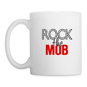 Rock the Mob Mug - Coffee/Tea Mug