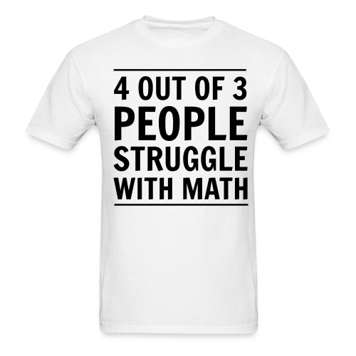 Math Struggle T-Shirt - Men's T-Shirt