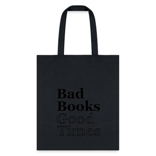 Bad Books, Good Times Logo - Tote Bag (black logo) - Tote Bag