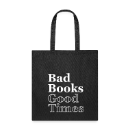 Bags & backpacks ~ Tote Bag ~ Bad Books, Good Times Logo - Tote Bag (Jet Black)