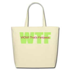WOW! That's Fantastic - Eco-Friendly Cotton Tote
