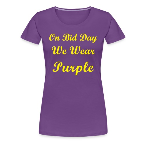 On Bid Day - Women's Premium T-Shirt