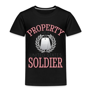 Property Of A U.S. Soldier - Toddler Premium T-Shirt