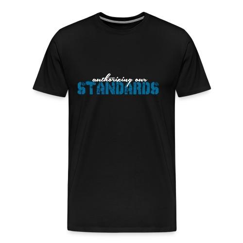 Authorizing Our Standards T-Shirt Men's - Men's Premium T-Shirt