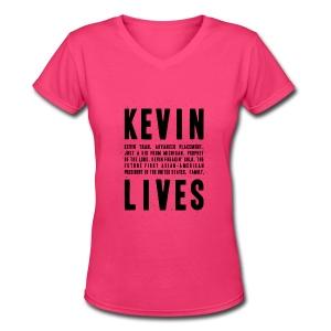 Kevin Lives (Design by Anna) - Women's V-Neck T-Shirt