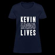 Women's T-Shirts ~ Women's T-Shirt ~ Kevin Lives (Design by Anna)