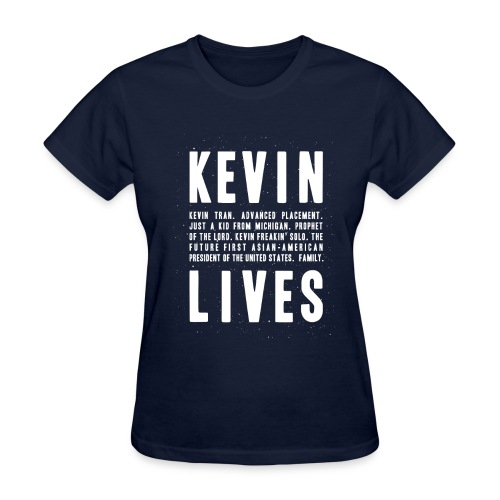 Kevin Lives (Design by Anna) - Women's T-Shirt
