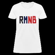 Women's T-Shirts ~ Women's T-Shirt ~ RMNB Women's T-Shirt