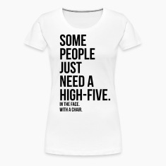 some people need a high five 5 in face with chair Women's T-Shirts