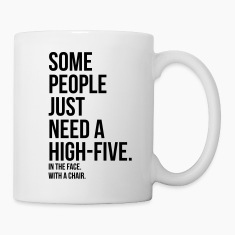 some people need a high five 5 in face with chair Bottles & Mugs