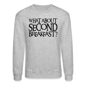WHAT ABOUT SECOND BREAKFAST? - Crewneck Sweatshirt