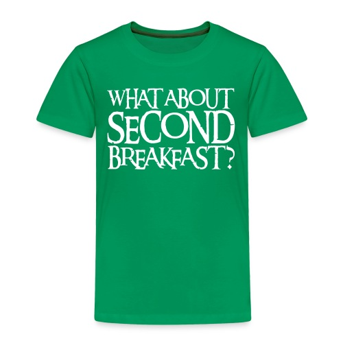 WHAT ABOUT SECOND BREAKFAST? - Toddler Premium T-Shirt