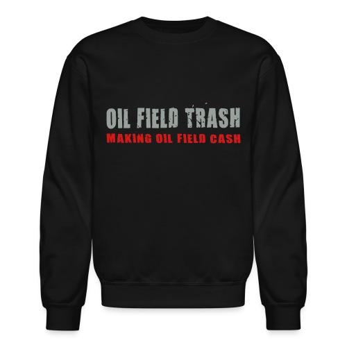 LS Oil Field Trash - Crewneck Sweatshirt