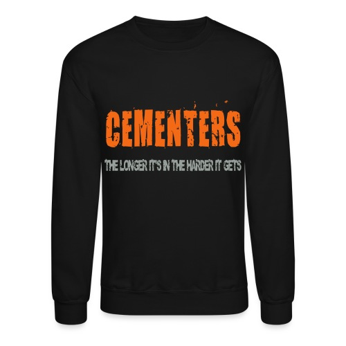 LS Cementers the longer its in - Crewneck Sweatshirt