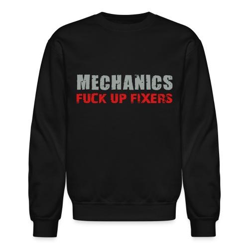 LS Mechanics Fuck Up Fixers - Crewneck Sweatshirt