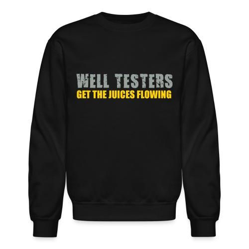 LS Well Testers Get the juices flowing - Crewneck Sweatshirt