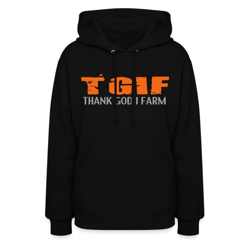 TGIF THANK GOD I FARM - Women's Hoodie