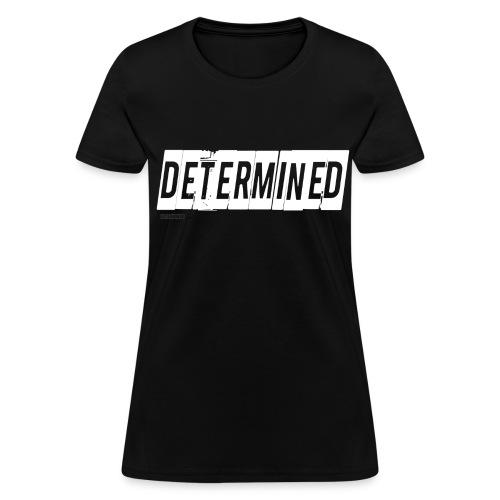 Women's Determined Black Shirt - Women's T-Shirt