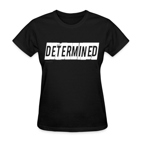 Women's Determined Black Shirt - Women's T-Shirt