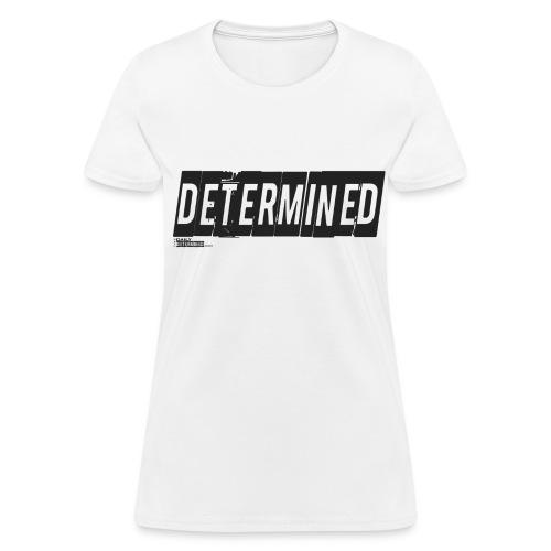 Women's Determined White Shirt - Women's T-Shirt