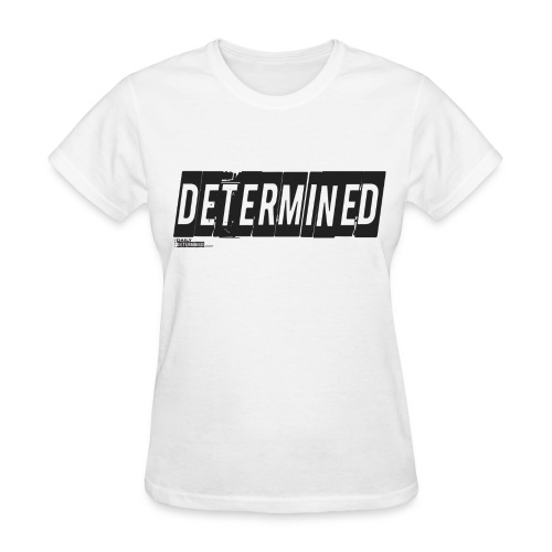 Women's Determined White Shirt - Women's T-Shirt
