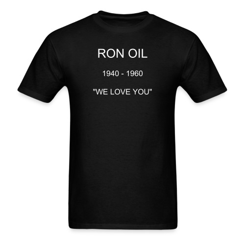 R.I.P. RON OIL - Men's T-Shirt