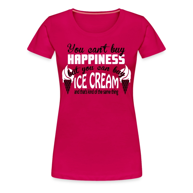 You Can 39 T Buy Happiness But You Can Buy Ice Cream T Shirt