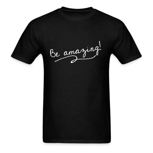 Be amazing! - Men's T-Shirt
