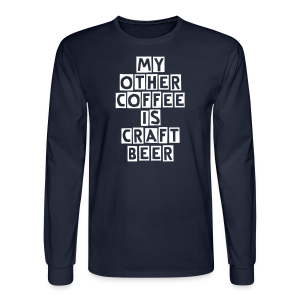 My Other Coffee Is Craft Beer Men's Long Sleeve T-Shirt - Men's Long Sleeve T-Shirt