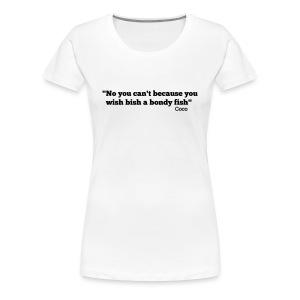 CoCo quote - bondy fish - Women's Premium T-Shirt
