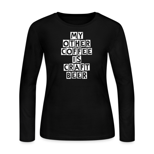 My Other Coffee Is Craft Beer Women's Long Sleeve T-Shirt - Women's Long Sleeve Jersey T-Shirt