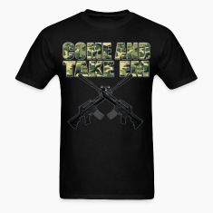 Come and Take Em T-Shirts
