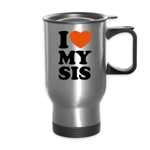 I Love My Sis Travel Mug - Travel Mug
