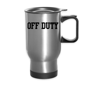 Off Duty Travel Mug - Travel Mug