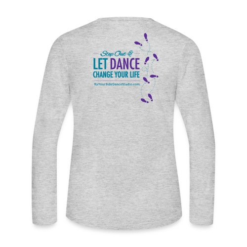 Womens Long Sleeve Jersey T-Shirt - Let Dance Change Your Life - Women's Long Sleeve Jersey T-Shirt