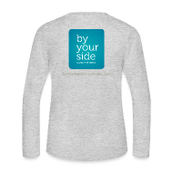 Long Sleeve Shirts ~ Women's Long Sleeve Jersey T-Shirt ~ Women's Long Sleeve Jersey T-Shirt - By Your Side Logo