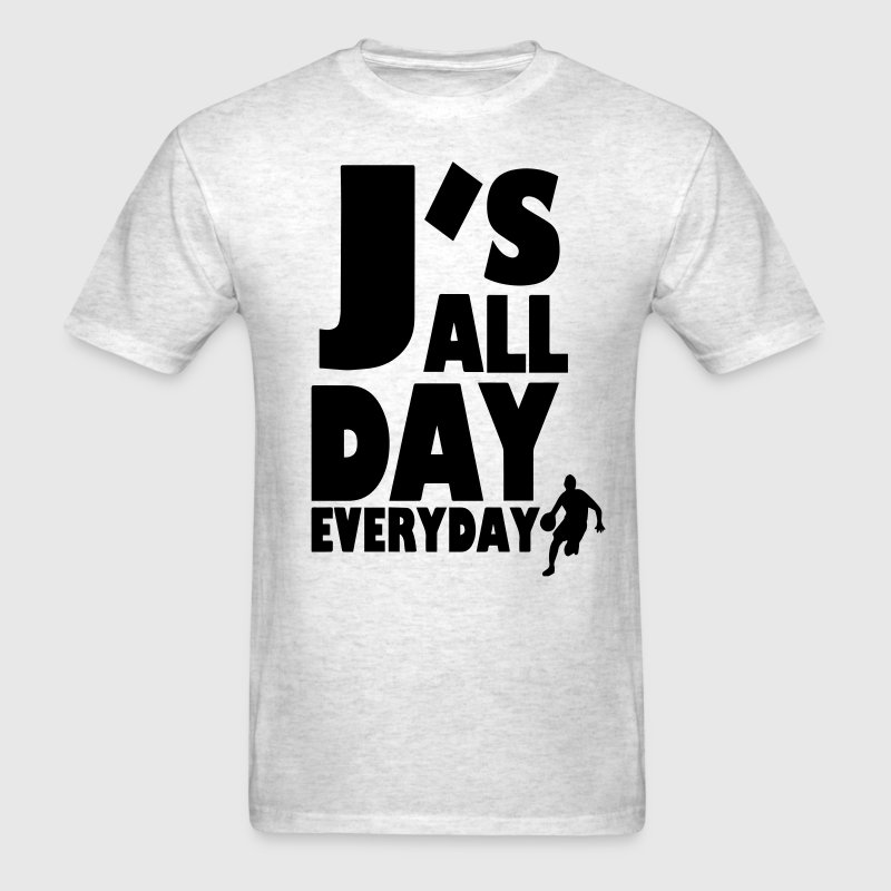 J'S ALL DAY EVERYDAY T-Shirts - Men's T-Shirt
