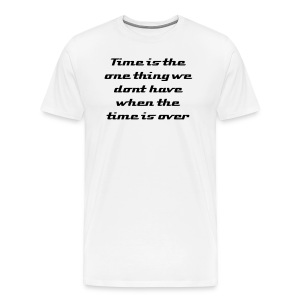 Importance of time - Men's Premium T-Shirt