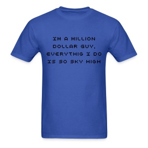 Million dollar Guy - Men's T-Shirt